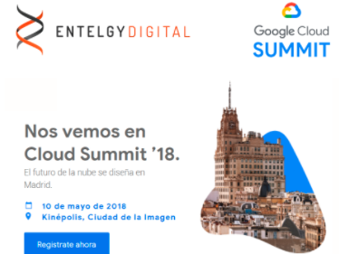 Entelgy Digital te invita al Google Cloud Summit 2018
