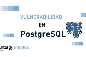 Entelgy Innotec Cert avisa de una vulnerabilidad crítica en PostgreSQL