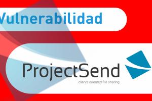 El equipo de hacking de Entelgy Innotec Security descubre una vulnerabilidad en ProjectSend