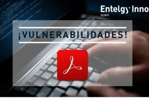 El CSIRT de Entelgy Innotec Security avisa de  la publicación de vulnerabilidades en productos Adobe
