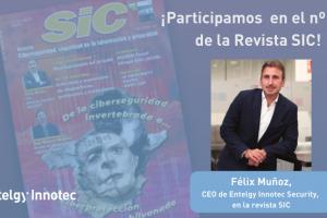 Entelgy Innotec Security protagonista de la última edición de la revista SIC