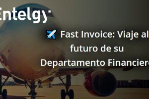 Viaja al futuro de tu Departamento Financiero con Fast Invoice