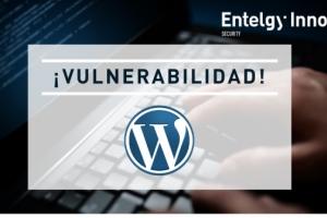 El CSIRT de Entelgy Innotec Security avisa de la publicación de una vulnerabilidad en Wordpress