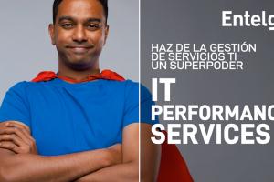 IT Performance Services: Haz de la gestión de servicios TI un superpoder
