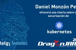 """""""Hacking Kubernetes 101"""", charla de Entelgy Innotec Security en la """"DragonJAR Security Conference"""""""