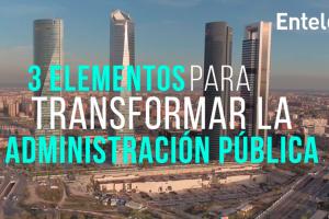 3 elementos para transformar la Administración Pública