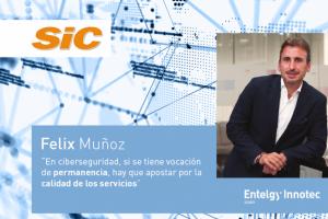 La revista SIC entrevista a Félix Muñoz, director general de Entelgy Innotec Security