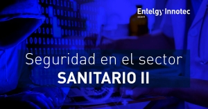 "blog Security Garage la segunda parte de ""Seguridad en el sector sanitario"""